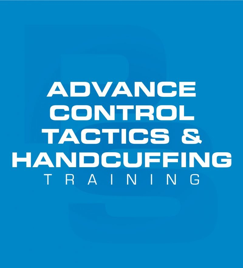 Advance Control Tactics & handcuffing Training Course